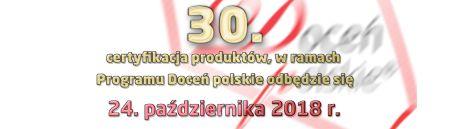 """Certyfikaty """"Doceń polskie"""" zostaną przyznane po raz trzydziesty"""