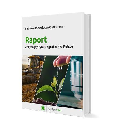 AgriTech Hub publikuje raport nt. rynku agrotech w Polsce