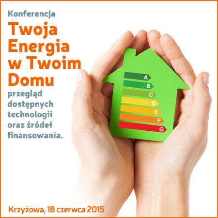 Konferencja Twoja Energia w Twoim Domu
