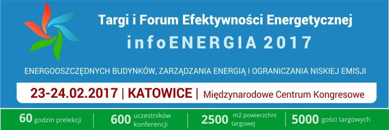 """Targi i Forum Efektywności Energetycznej """"infoENERGIA 2017"""""""