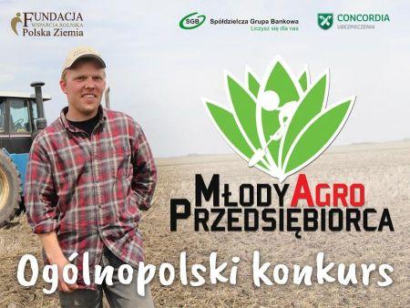 """Ogólnopolski konkurs """"Młody Agro – Przedsiębiorca"""" rozstrzygnięty!"""