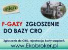 Zdjęcie 2: Fgazy, rejestracja w CRO, tel 502-032-782, f-gazy, dokumentacja, zgłoszenia, gazy cieplarniane, fluorowane