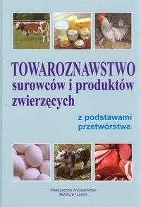 5c46e8b6c8573 Towaroznawstwo surowcow i produktow zwierzecych z podstawami przetworstwa [668] 1200