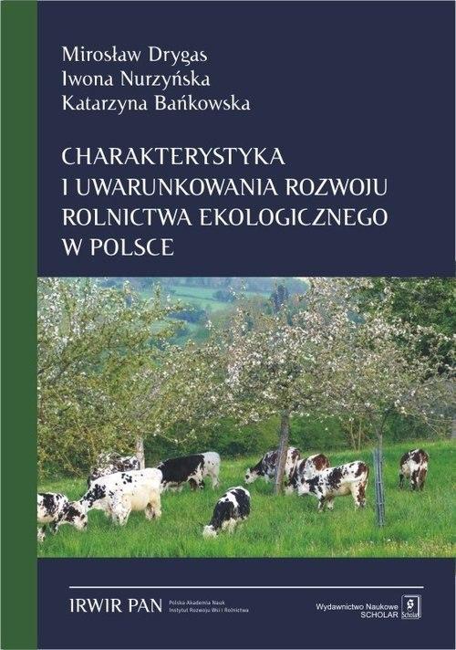 5f06969e013c4 Charakterystyka i uwarunkowania rozwoju rolnictwa ekologicznego w Polsce [1109] 1200